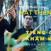 HÁT THEN   TIẾNG CHIM KHẢM KHẮC   XUÂN HỮU ĐÀN TÍNH [Official MV]